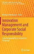 Innovation Management and Corporate Social Responsibility: Social Responsibility as Competitive Advantage