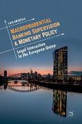 Macroprudential Banking Supervision & Monetary Policy: Legal Interaction in the European Union
