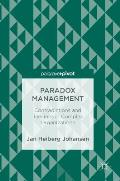 Paradox Management: Contradictions and Tensions in Complex Organizations