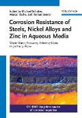 Corrosion Resistance of Steels, Nickel Alloys, and Zinc in Aqueous Media: Waste Water, Seawater, Drinking Water, High-Purity Water