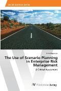The Use of Scenario Planning in Enterprise Risk Management