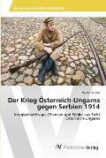 Der Krieg ?sterreich-Ungarns gegen Serbien 1914