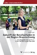 Zukunft Der Berufsschulen in Der Region Braunschweig
