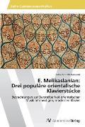 E. Melikaslanian: Drei popul?re orientalische Klavierst?cke