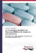 La Tecnologia Analitica de Procesos (Pat) En La Industria Farmaceutica