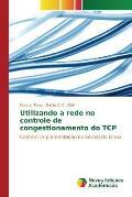 Utilizando a Rede No Controle de Congestionamento Do TCP