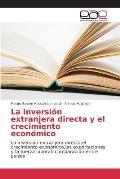 La Inversion Extranjera Directa y El Crecimiento Economico