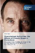 Overwhelmed Authorities: The Effects of Chronic Stress in Corrections