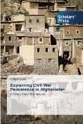 Explaining Civil War Persistence in Afghanistan