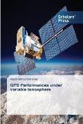 GPS Performances Under Variable Ionosphere
