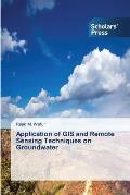 Application of GIS and Remote Sensing Techniques on Groundwater