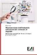 Riconversione Dell'industria Editoriale Dal Cartaceo Al Digitale