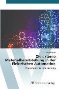 Die Externe Materialbereitstellung in Der Elektrischen Automation