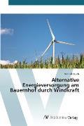 Alternative Energieversorgung Am Bauernhof Durch Windkraft