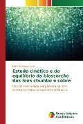 Estudo Cinetico E Do Equilibrio Da Biossorcao DOS Ions Chumbo E Cobre