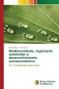 Biodiversidade, Legislacao Ambiental E Desenvolvimento Socioeconomico