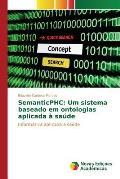 Semanticphc: Um Sistema Baseado Em Ontologias Aplicada a Saude