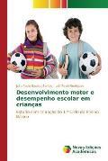 Desenvolvimento Motor E Desempenho Escolar Em Criancas