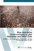Eine Raumliche Untersuchung Zu Den Romanen Von Tezer Ozlu
