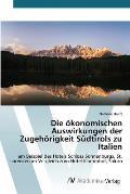Die Okonomischen Auswirkungen Der Zugehorigkeit Sudtirols Zu Italien