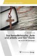 Das Benediktinische Bete Und Arbeite Und Lies Heute