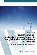 Entscheidungsunterstutzungssysteme Fur Energiehandler Auf Markten Der Zukunft