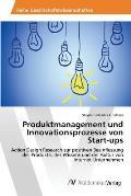 Produktmanagement Und Innovationsprozesse Von Start-Ups