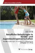Berufliche Belastungen in Kinder- Und Jugendwohngemeinschaften