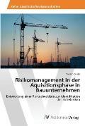 Risikomanagement in Der Aquisitionsphase in Bauunternehmen
