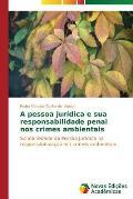 A Pessoa Juridica E Sua Responsabilidade Penal Nos Crimes Ambientais