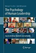 The Psychology of Human Leadership: How to Develop Charisma and Authority