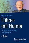 F?hren Mit Humor: Ein Gruppendynamisches Erfolgskonzept