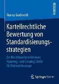 Kartellrechtliche Bewertung Von Standardisierungsstrategien: Zur Rechtskonformit?t Einer Roaming- Und Clearing-Stelle F?r Elektrofahrzeuge