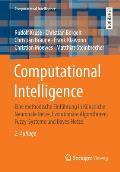 Computational Intelligence: Eine Methodische Einf?hrung in K?nstliche Neuronale Netze, Evolution?re Algorithmen, Fuzzy-Systeme Und Bayes-Netze