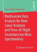 Multivariate Data Analysis for Root Cause Analyses and Time-Of-Flight Secondary Ion Mass Spectrometry