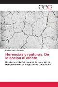Herencias y Rupturas. de La Accion Al Afecto