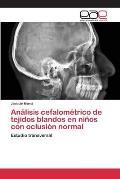 Analisis Cefalometrico de Tejidos Blandos En Ninos Con Oclusion Normal