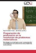 Preparacion de Profesores En La Resolucion de Problemas Matematicos