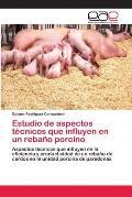 Estudio de Aspectos Tecnicos Que Influyen En Un Rebano Porcino