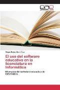 El USO del Software Educativo En La Licenciatura En Informatica