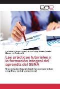Las Practicas Tutoriales y La Formacion Integral del Aprendiz del Sena