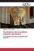 Incidencia de La Politica Exterior Garciana