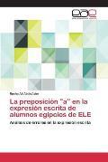 La Preposicion a En La Expresion Escrita de Alumnos Egipcios de Ele