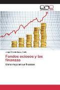 Fondos Ociosos y Las Finanzas