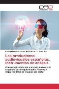 Las Productoras Audiovisuales Espanolas. Instrumentos de Analisis