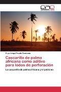 Cascarilla de Palma Africana Como Aditivo Para Lodos de Perforacion