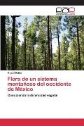 Flora de Un Sistema Montanoso del Occidente de Mexico