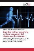 Sanidad Militar Espanola En La Prevencion del Riesgo Cardiovascular