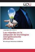 Los Retardos En La Adopcion de Tecnologias Energeticamente Eficientes