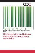 Competencias En Quimica Universitaria: Materiales Reciclados